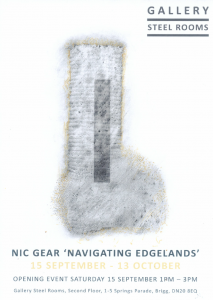 Nic Gear ' Navigating Edgelands' : Exhibition @ The Steel Rooms