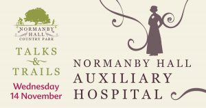 Talks & Trails: Normanby Hall Auxiliary Hospital @ Normanby Hall